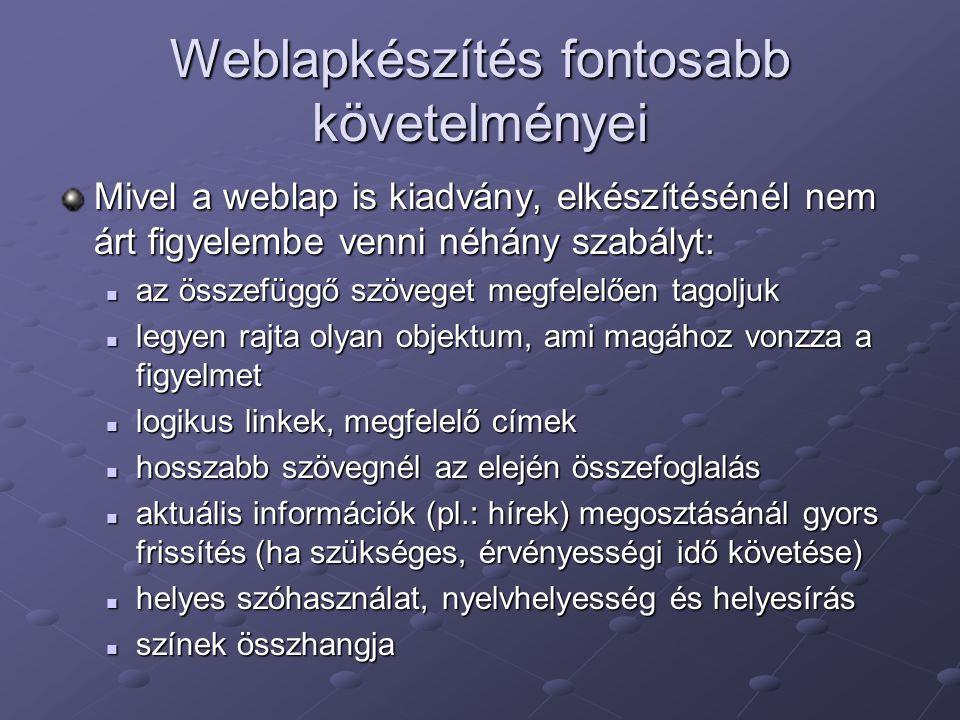 Weblapkészítés fontosabb követelményei
