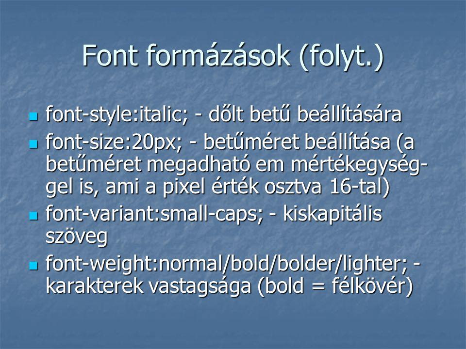 Font formázások (folyt.)