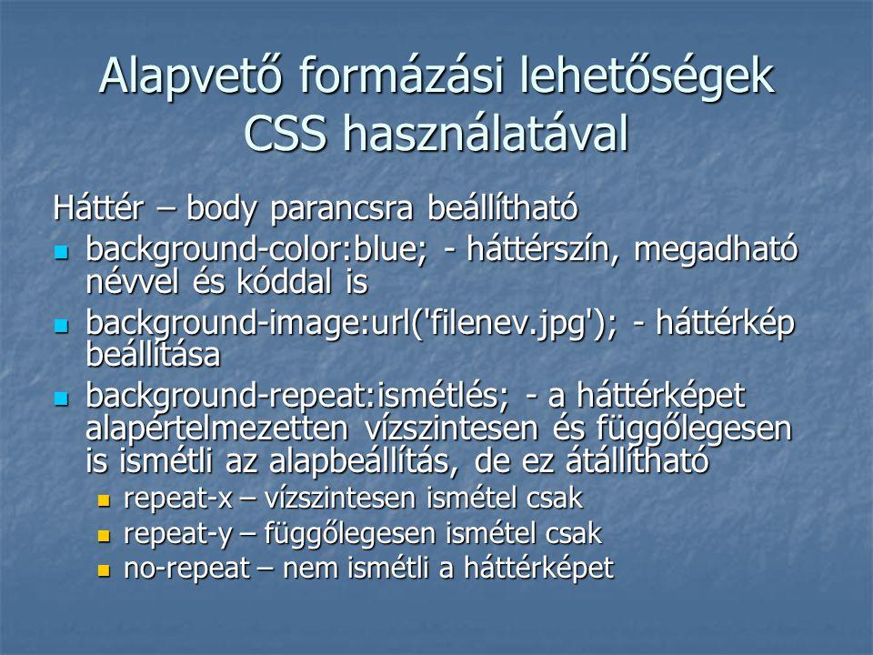 Alapvető formázási lehetőségek CSS használatával