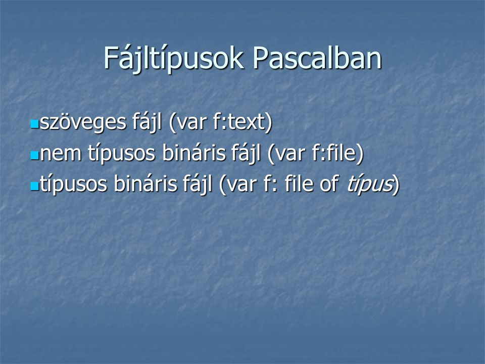 Fájltípusok Pascalban