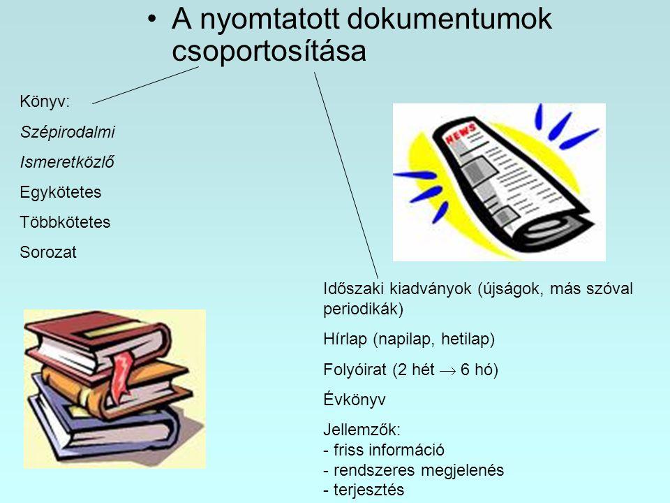 A nyomtatott dokumentumok csoportosítása