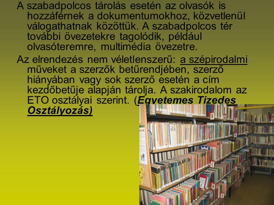 A szabadpolcos tárolás esetén az olvasók is hozzáférnek a dokumentumokhoz, közvetlenül válogathatnak közöttük. A szabadpolcos tér további övezetekre tagolódik, például olvasóteremre, multimédia övezetre.