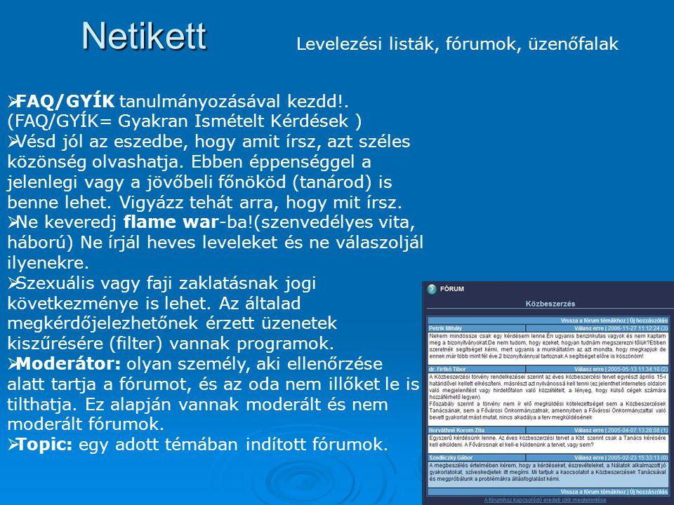 Netikett Levelezési listák, fórumok, üzenőfalak