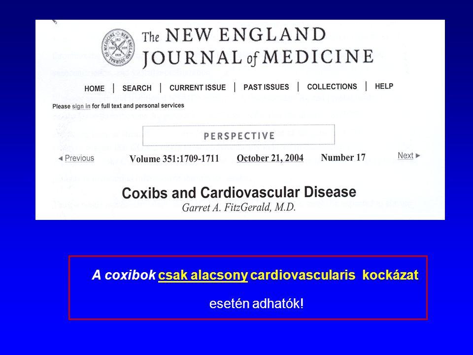 A coxibok csak alacsony cardiovascularis kockázat esetén adhatók!