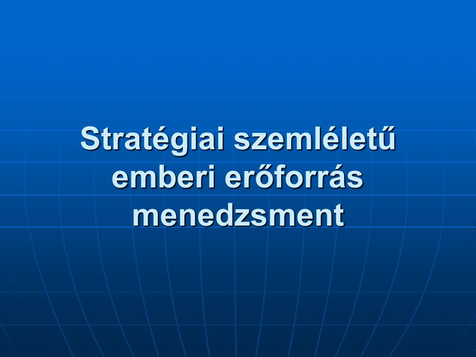 Stratégiai szemléletű emberi erőforrás menedzsment