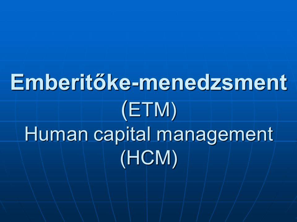 Emberitőke-menedzsment (ETM) Human capital management (HCM)