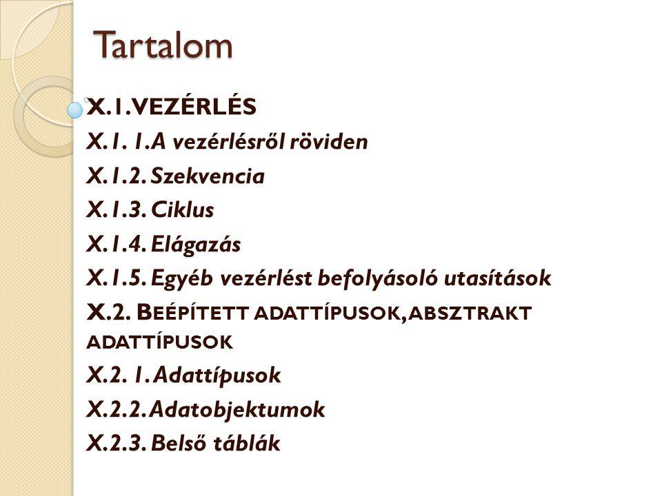 Tartalom X.1.VEZÉRLÉS X.1. 1.A vezérlésről röviden X.1.2. Szekvencia