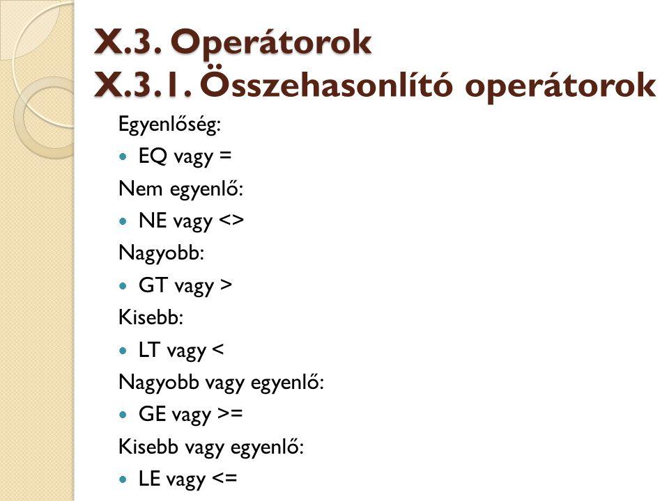 X.3. Operátorok X.3.1. Összehasonlító operátorok