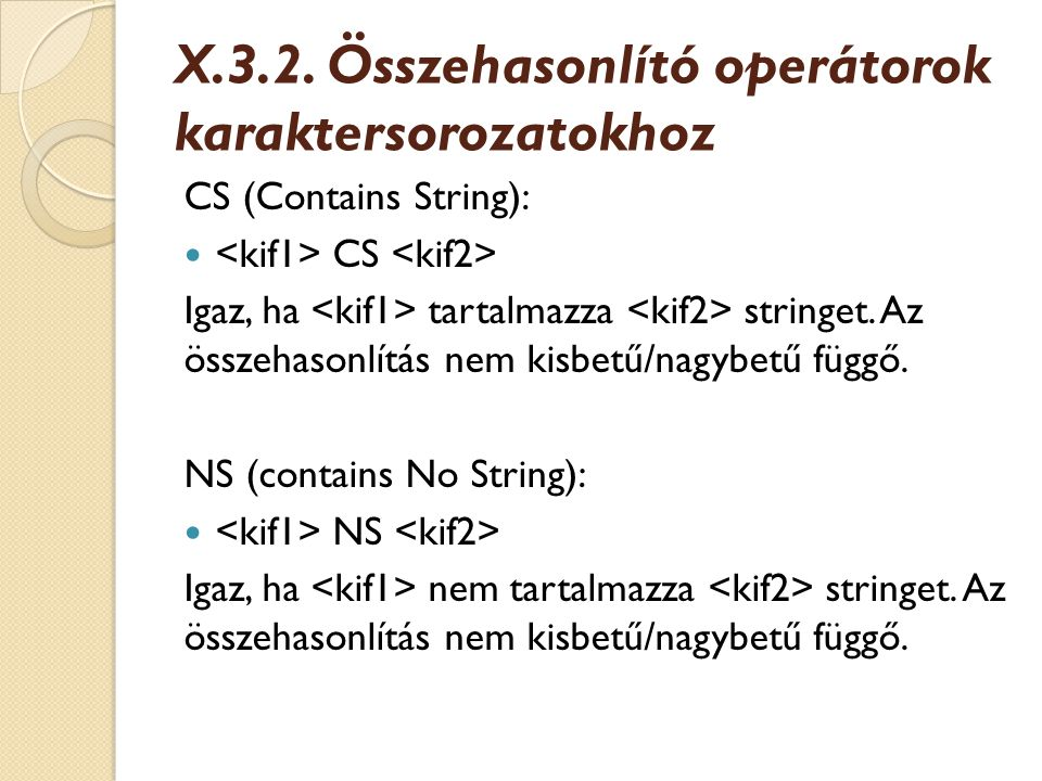 X.3.2. Összehasonlító operátorok karaktersorozatokhoz