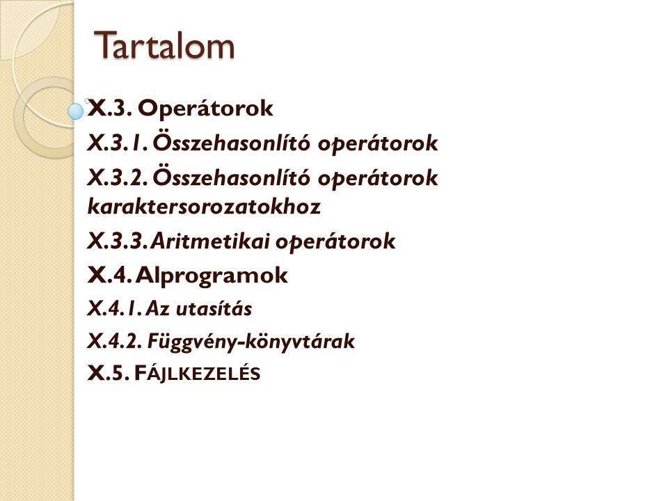 Tartalom X.3. Operátorok X.3.1. Összehasonlító operátorok