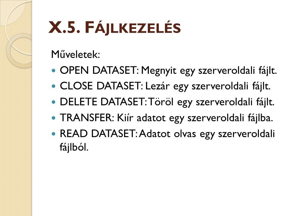X.5. Fájlkezelés Műveletek:
