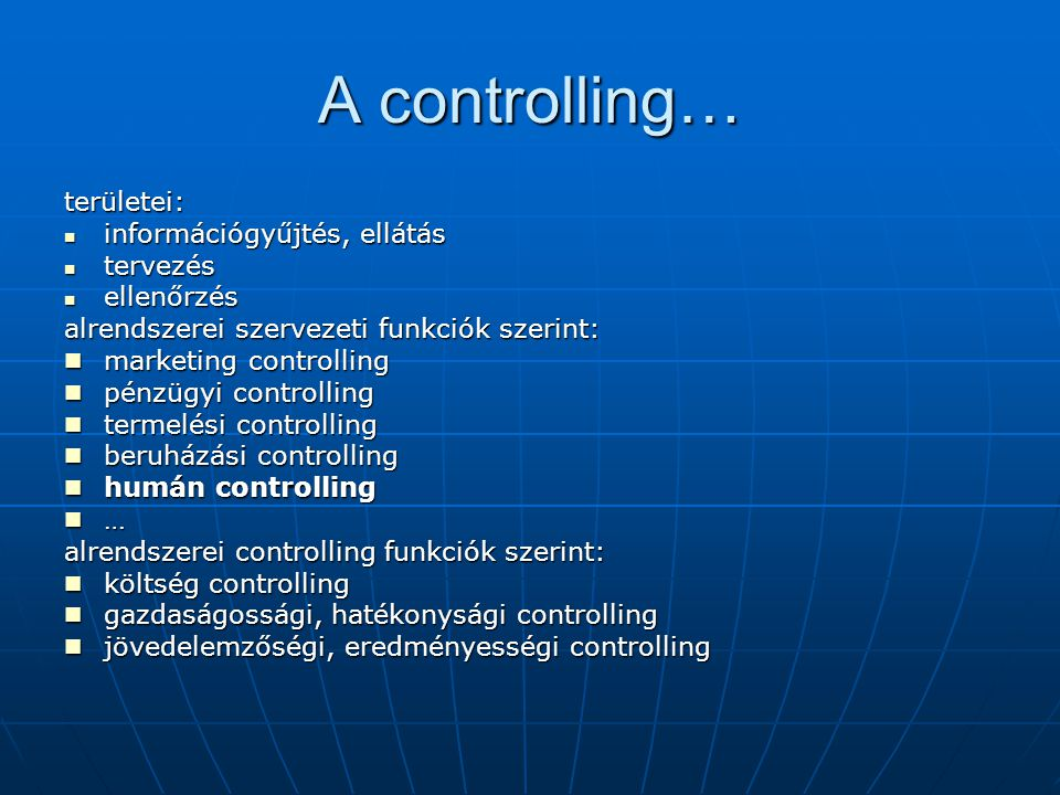 A controlling… területei: információgyűjtés, ellátás tervezés
