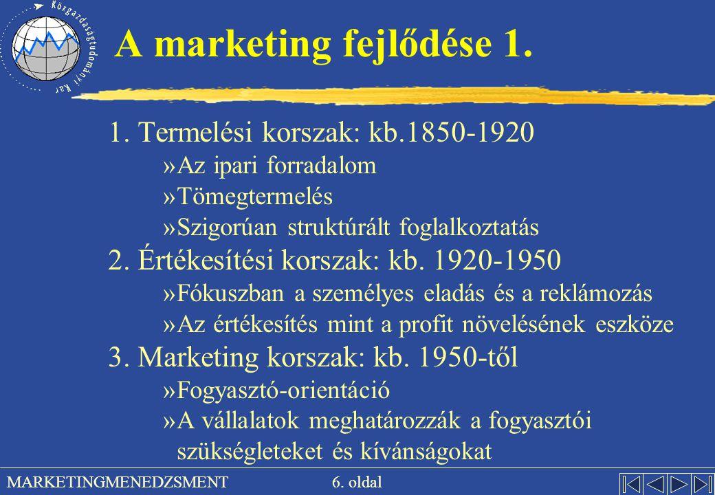 A marketing fejlődése 1. 1. Termelési korszak: kb.1850-1920