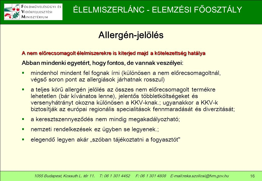 Allergén-jelölés A nem előrecsomagolt élelmiszerekre is kiterjed majd a kötelezettség hatálya.
