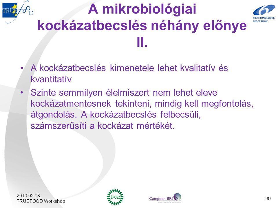 A mikrobiológiai kockázatbecslés néhány előnye II.