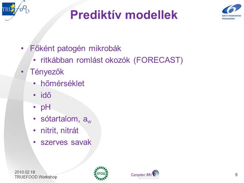 Prediktív modellek Főként patogén mikrobák