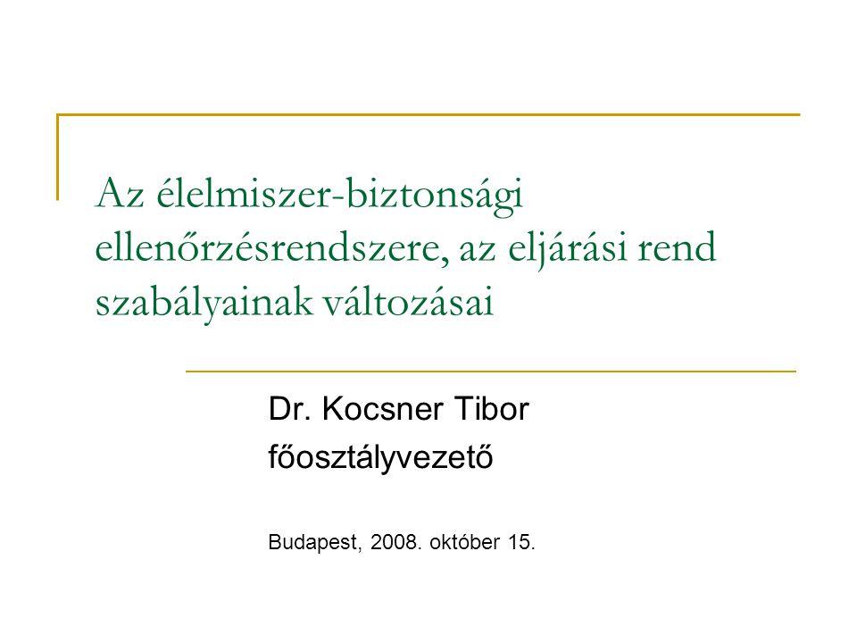 Dr. Kocsner Tibor főosztályvezető Budapest, 2008. október 15.