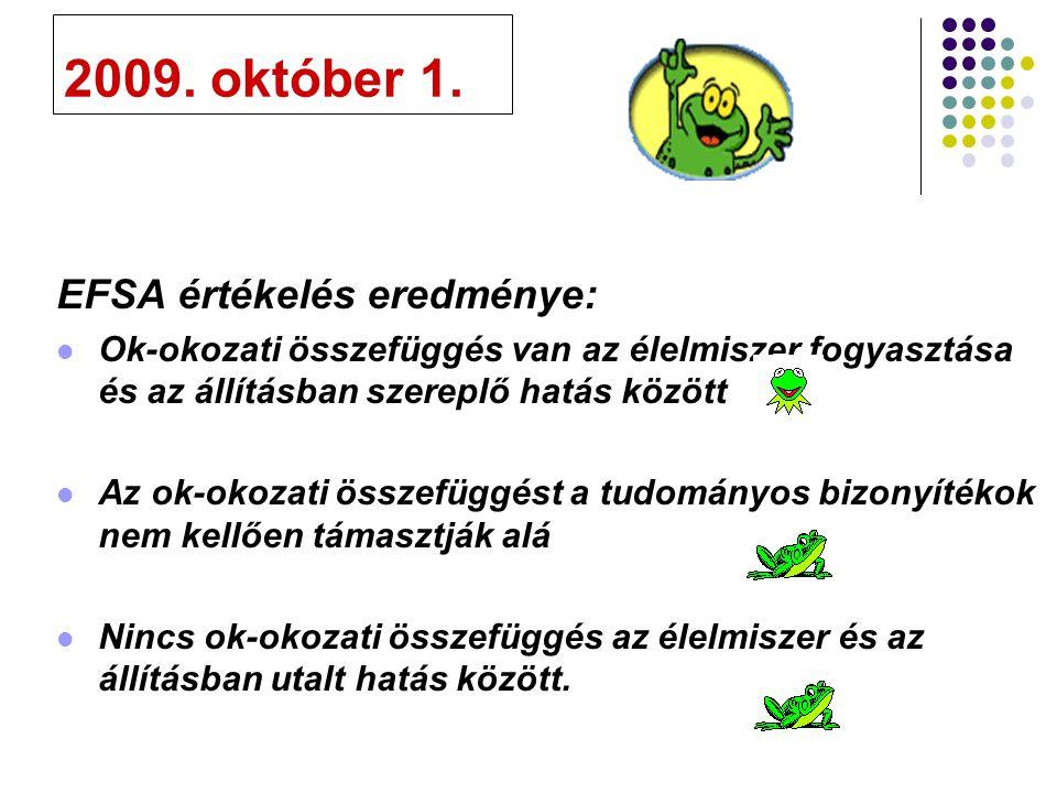 2009. október 1. EFSA értékelés eredménye: