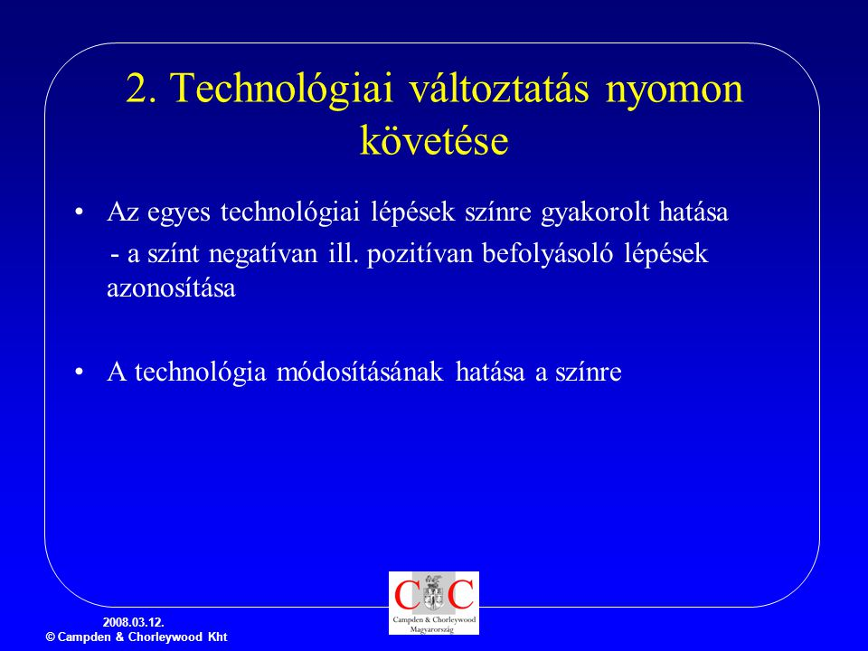 2. Technológiai változtatás nyomon követése