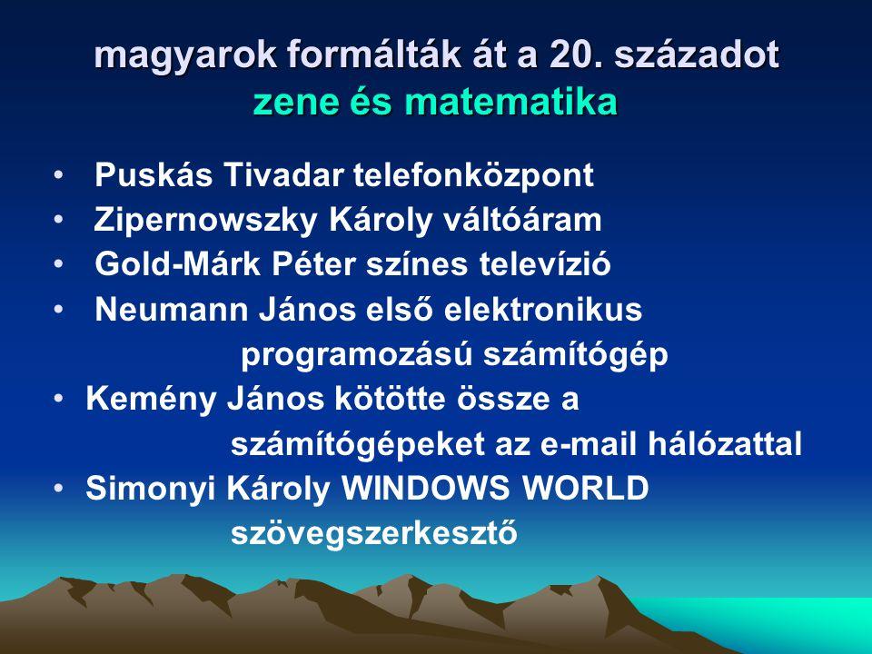 magyarok formálták át a 20. századot zene és matematika