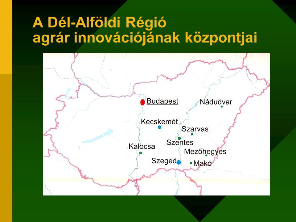 A Dél-Alföldi Régió agrár innovációjának központjai