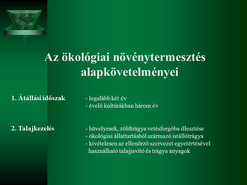 Az ökológiai növénytermesztés alapkövetelményei