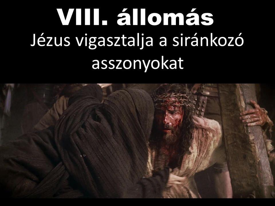 Jézus vigasztalja a siránkozó asszonyokat