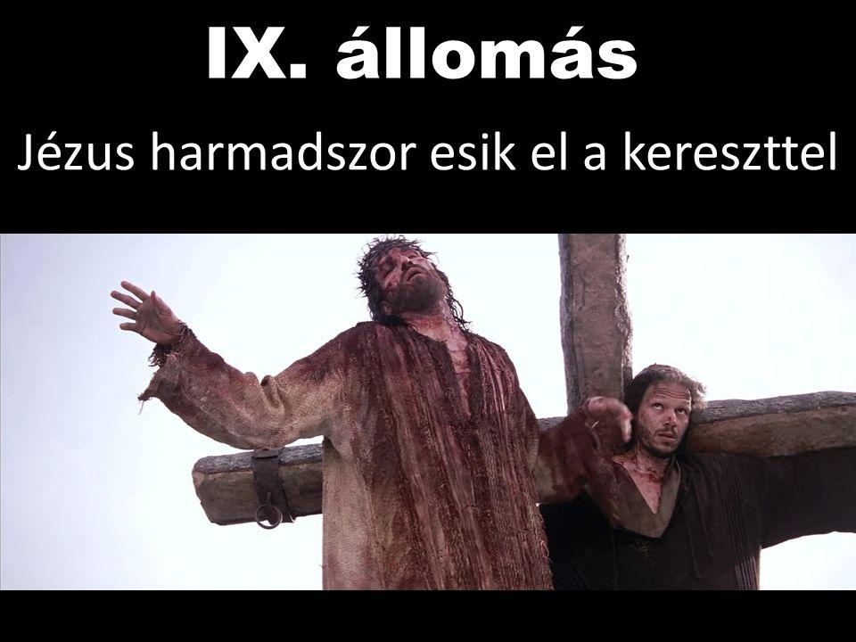 Jézus harmadszor esik el a kereszttel