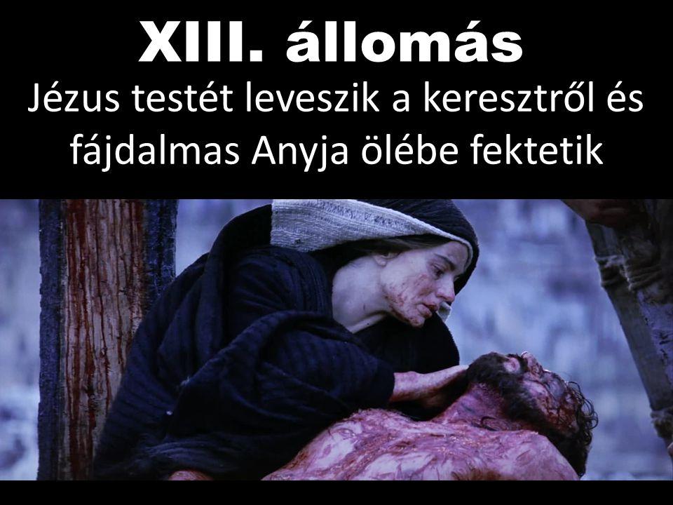 Jézus testét leveszik a keresztről és fájdalmas Anyja ölébe fektetik