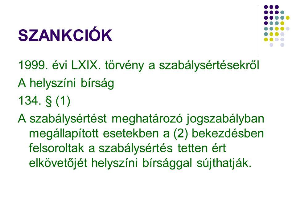 SZANKCIÓK 1999. évi LXIX. törvény a szabálysértésekről