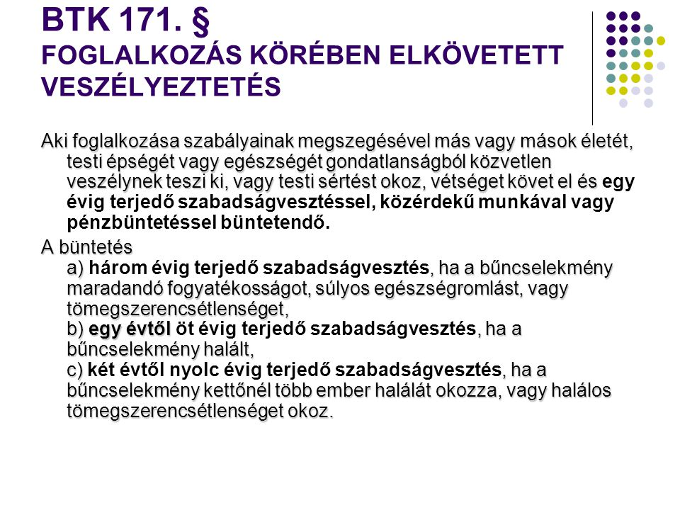 BTK 171. § FOGLALKOZÁS KÖRÉBEN ELKÖVETETT VESZÉLYEZTETÉS