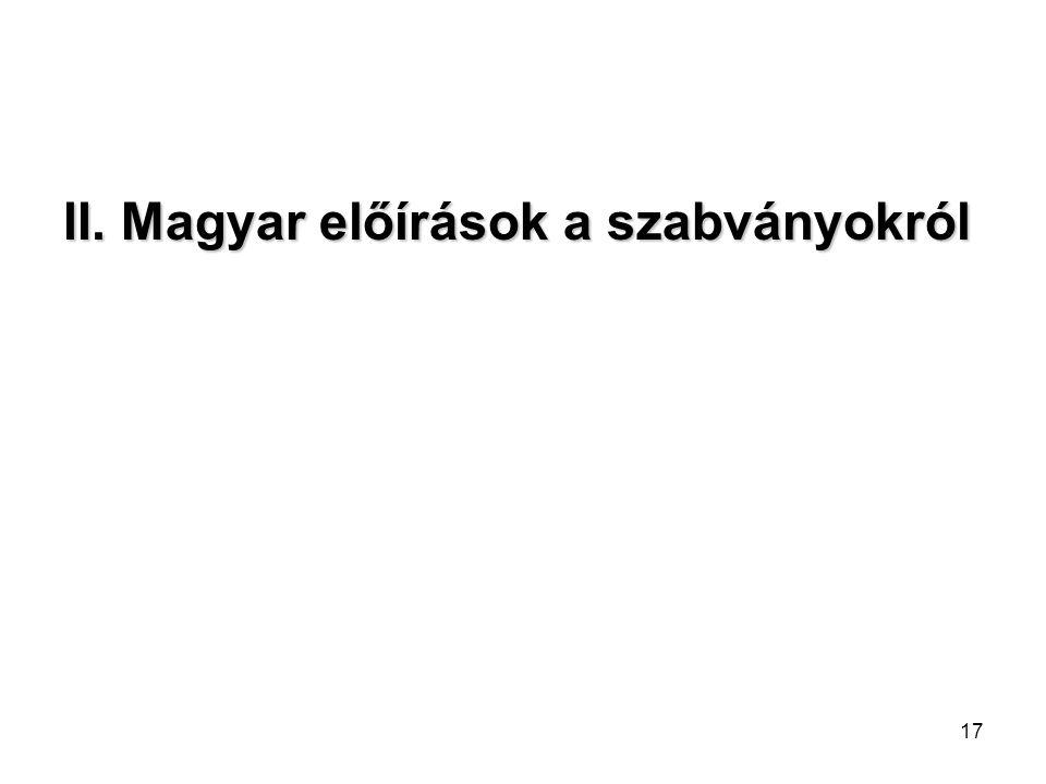 II. Magyar előírások a szabványokról