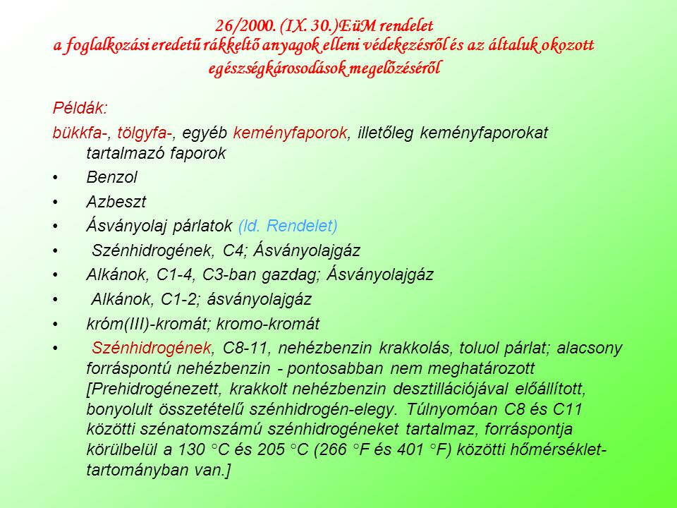 26/2000. (IX. 30.) EüM rendelet a foglalkozási eredetű rákkeltő anyagok elleni védekezésről és az általuk okozott egészségkárosodások megelőzéséről