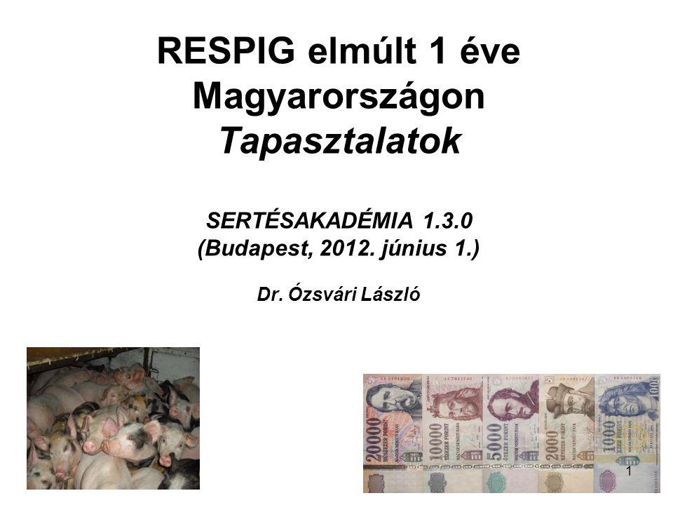RESPIG elmúlt 1 éve Magyarországon Tapasztalatok SERTÉSAKADÉMIA 1. 3