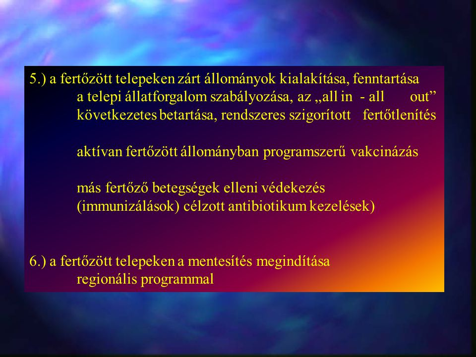 5.) a fertőzött telepeken zárt állományok kialakítása, fenntartása