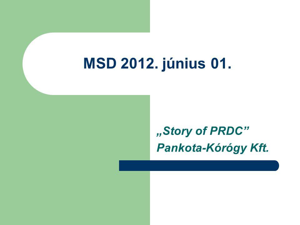 """""""Story of PRDC Pankota-Kórógy Kft."""