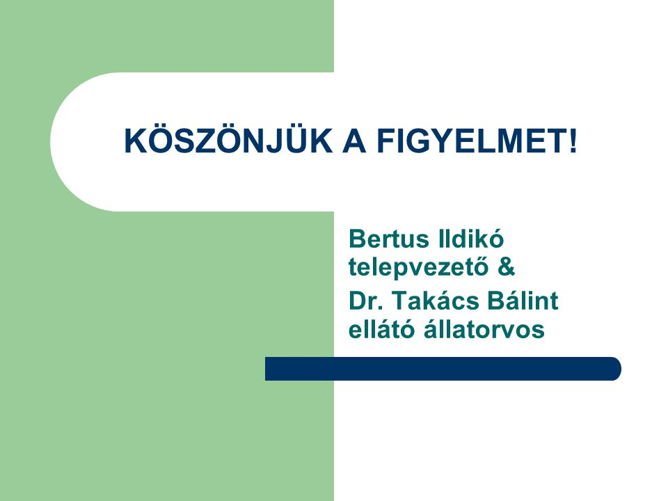 Bertus Ildikó telepvezető & Dr. Takács Bálint ellátó állatorvos
