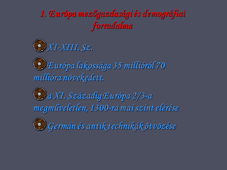 1. Európa mezőgazdasági és demográfiai forradalma