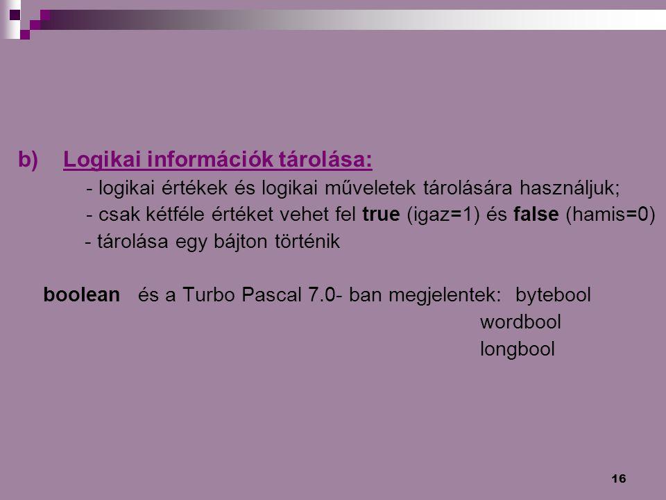 b) Logikai információk tárolása:
