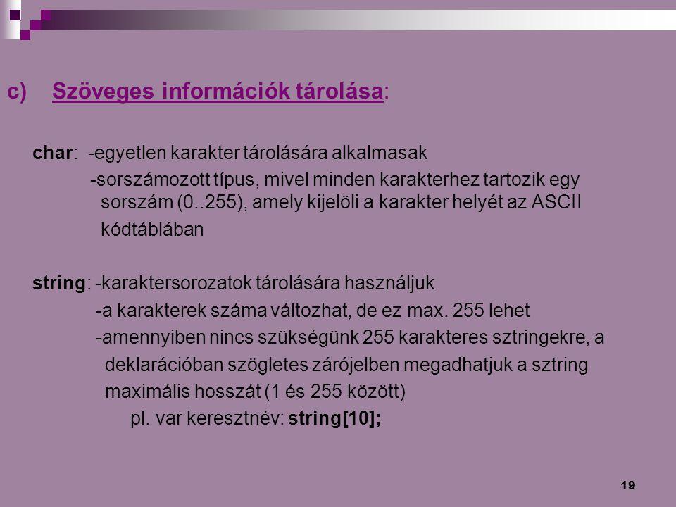 c) Szöveges információk tárolása:
