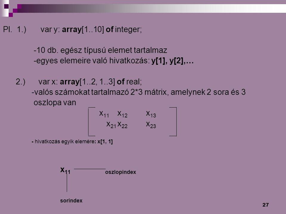 Pl. 1.) var y: array[1..10] of integer;