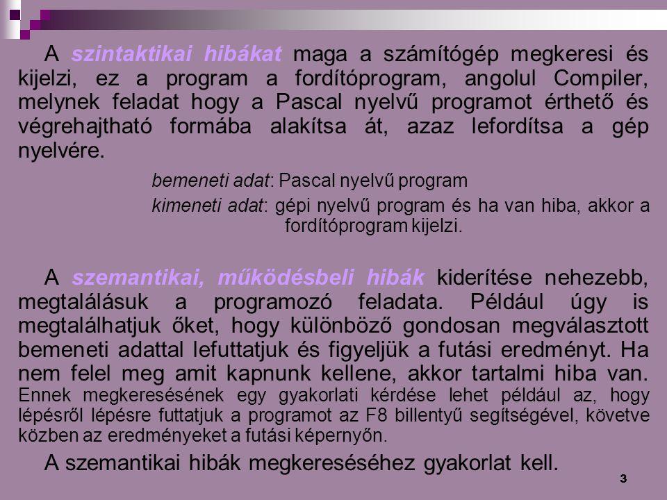 bemeneti adat: Pascal nyelvű program
