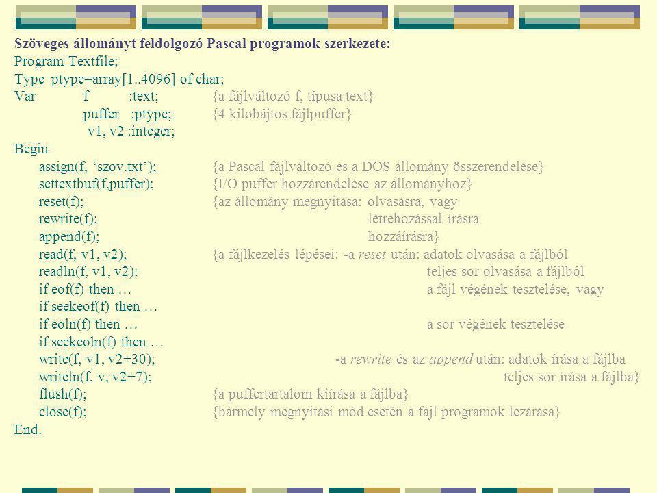 Szöveges állományt feldolgozó Pascal programok szerkezete: