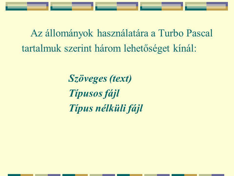 Az állományok használatára a Turbo Pascal