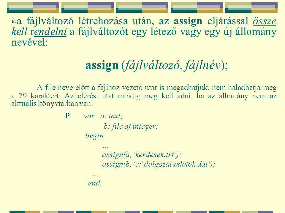 assign (fájlváltozó, fájlnév);