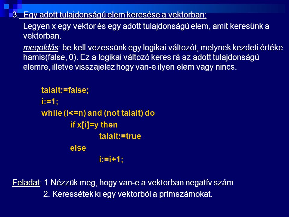 3. Egy adott tulajdonságú elem keresése a vektorban: