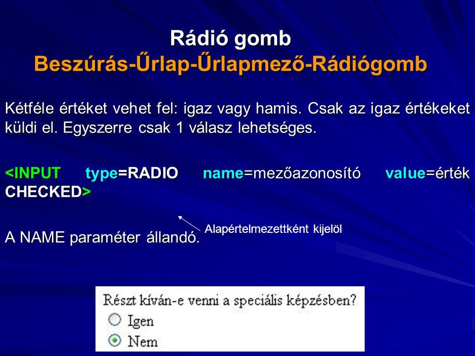 Rádió gomb Beszúrás-Űrlap-Űrlapmező-Rádiógomb
