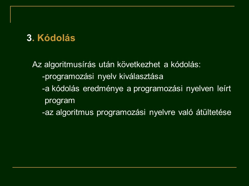 3. Kódolás -programozási nyelv kiválasztása