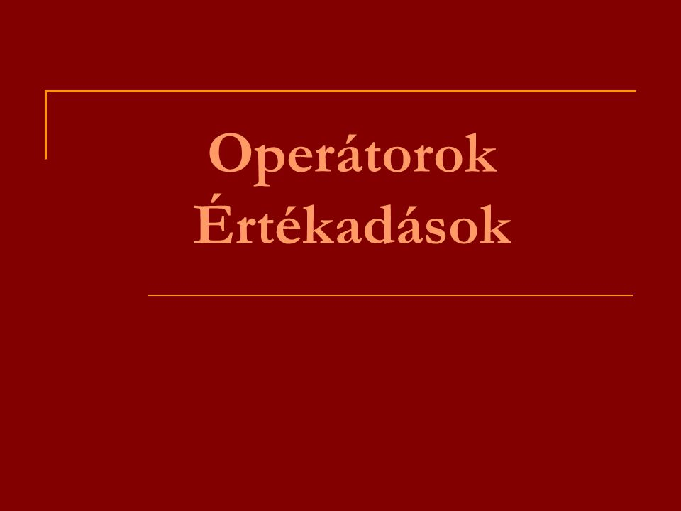 Operátorok Értékadások