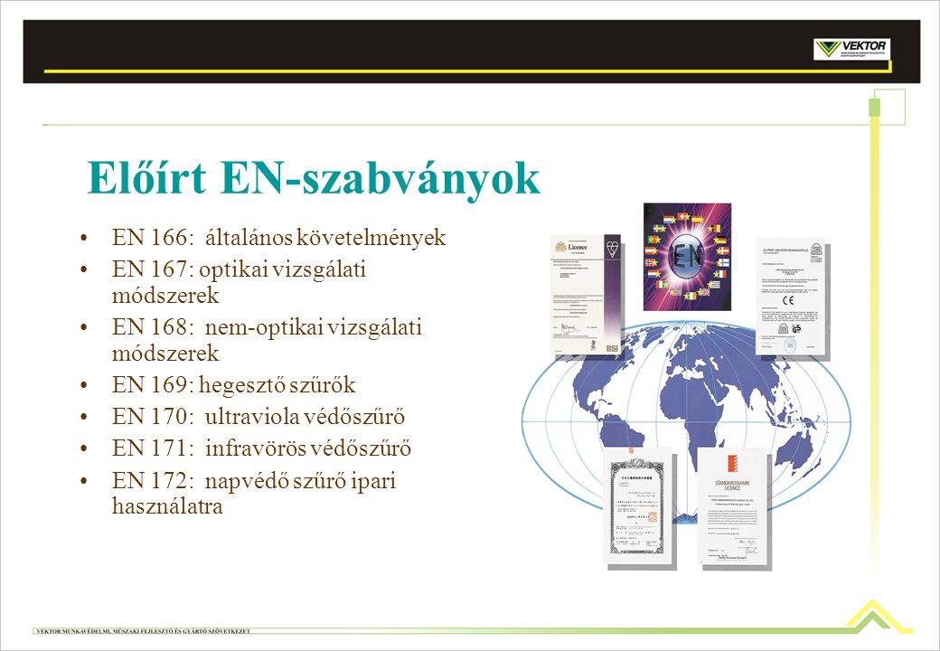 Előírt EN-szabványok EN 166: általános követelmények